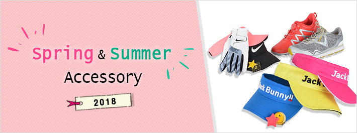 Spring&Summer Accessory 2018